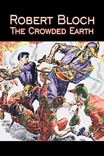 9781606642733: The Crowded Earth by Robert Bloch, Science Fiction, Fantasy, Adventure