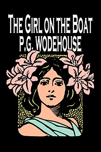 9781606643204: The Girl on the Boat by P. G. Wodehouse, Fiction, Action & Adventure, Mystery & Detective