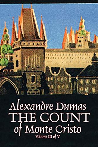 The Count of Monte Cristo, Volume III: Alexandre Dumas