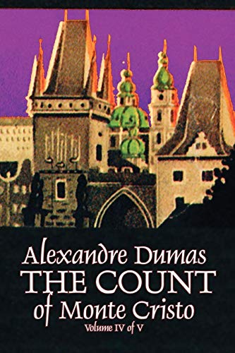 The Count of Monte Cristo, Volume IV: Alexandre Dumas