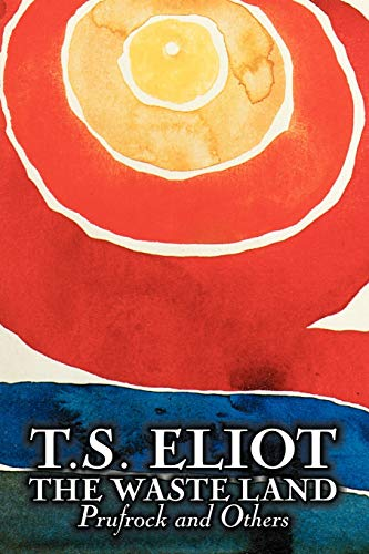 The Waste Land, Prufrock, and Others by T. S. Eliot, Poetry, Drama: T. S. Eliot
