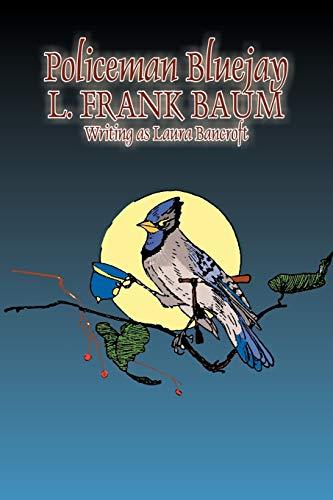 Policeman Bluejay (Paperback): L Frank Baum,