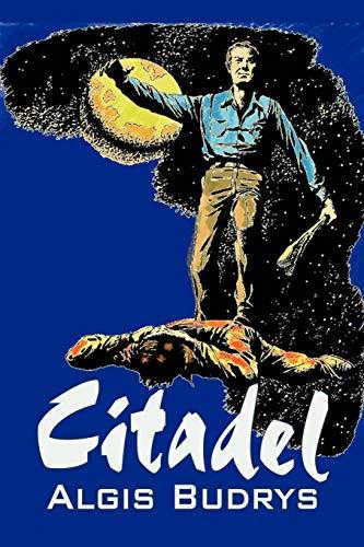 9781606643860: Citadel by Aldris Budrys, Science Fiction, Adventure, Space Opera, High Tech