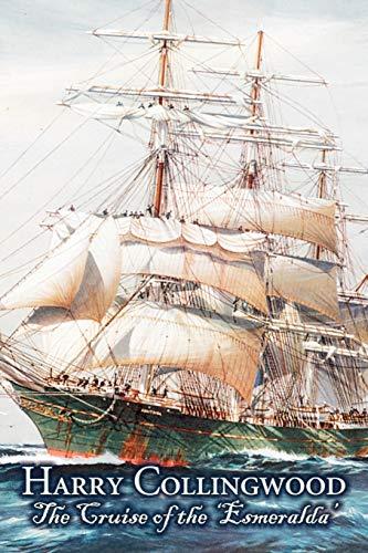 9781606643914: The Cruise of the 'Esmeralda'