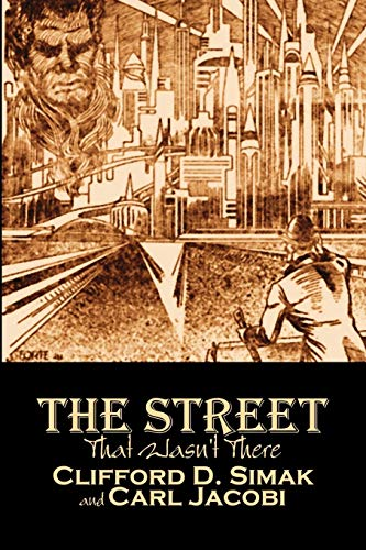 9781606644287: The Street That Wasn't There by Clifford D. Simak, Science Fiction, Fantasy, Adventure
