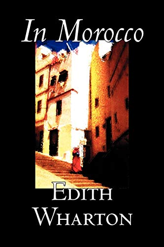 9781606644379: In Morocco by Edith Wharton, History, Travel, Africa, Essays & Travelogues