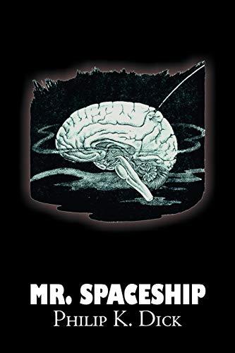 9781606644423: Mr. Spaceship by Philip K. Dick, Science Fiction, Adventure