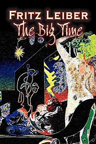 9781606644874: The Big Time by Fritz Leiber, Science Fiction