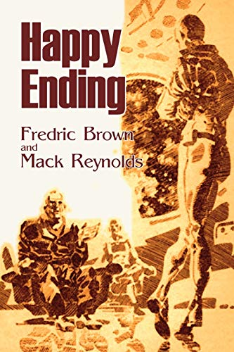 9781606645086: Happy Ending by Frederic Brown, Science Fiction, Adventure, Literary