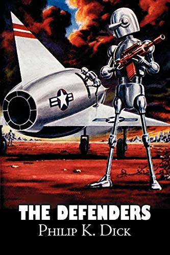 9781606645130: The Defenders by Philip K. Dick, Science Fiction, Fantasy, Adventure