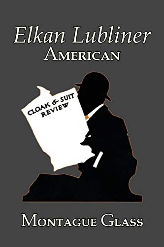 9781606645192: Elkan Lubliner, American by Montague Glass, Fiction, Classics