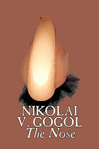 9781606645208: The Nose by Nikolai Gogol, Classics, Literary