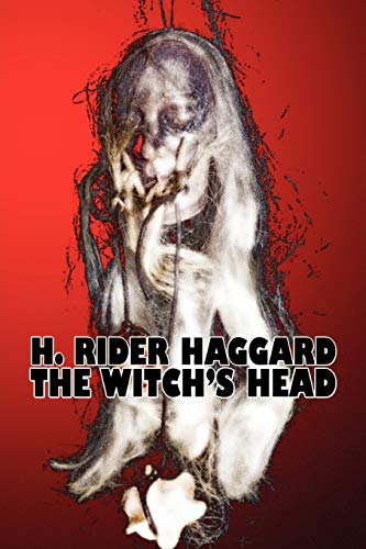 9781606645215: The Witch's Head by H. Rider Haggard, Fiction, Fantasy, Historical, Action & Adventure, Fairy Tales, Folk Tales, Legends & Mythology