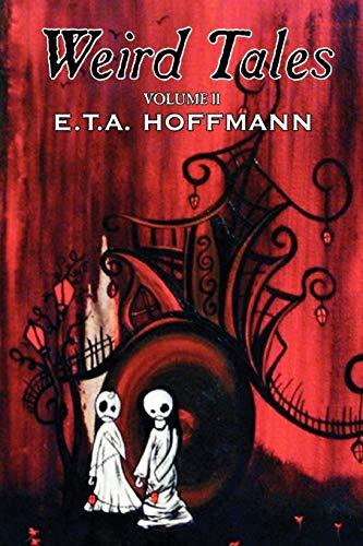 9781606645246: Weird Tales, Vol. II by E.T A. Hoffman, Fiction, Fantasy