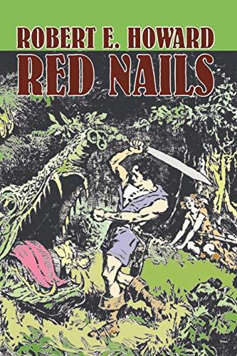 9781606645475: Red Nails by Robert E. Howard, Fiction, Fantasy