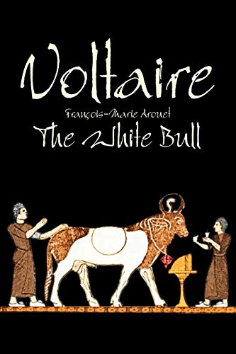 9781606645888: The White Bull by Voltaire, Fiction, Classics, Literary