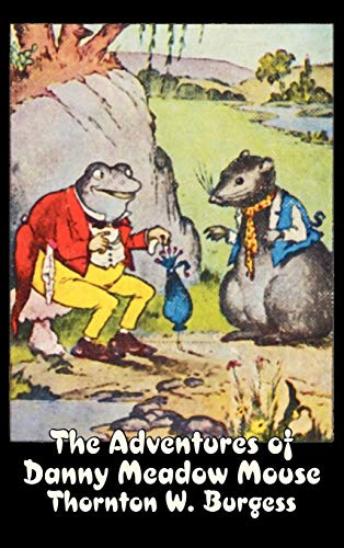 9781606646496: The Adventures of Danny Meadow Mouse by Thornton Burgess, Fiction, Animals, Fantasy & Magic