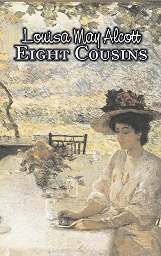 Eight Cousins by Louisa May Alcott, Fiction, Family, Classics: Louisa May Alcott