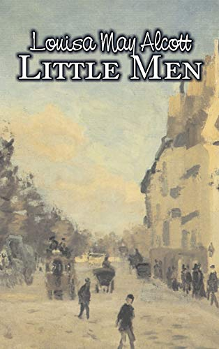 Little Men by Louisa May Alcott, Fiction, Family, Classics (9781606647622) by Alcott, Louisa May