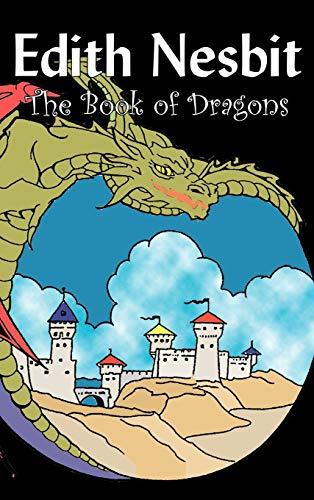 9781606648599: The Book of Dragons by Edith Nesbit, Fiction, Fantasy & Magic