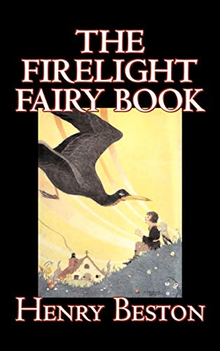 The Firelight Fairy Book: Henry Beston