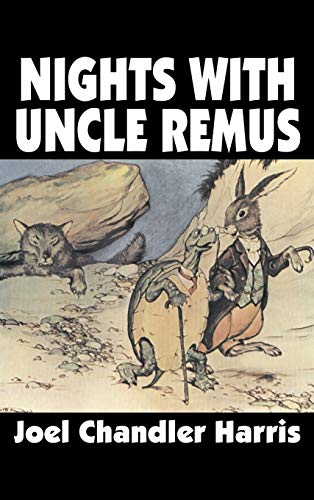 9781606649152: Nights with Uncle Remus by Joel Chandler Harris, Fiction, Classics