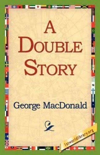 9781606649831: A Double Story by George Macdonald, Fiction, Classics, Action & Adventure