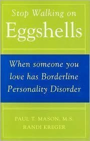 9781606710012: Stop Walking on Eggshells: When Someone You Love Has Borderline Personality Disorder