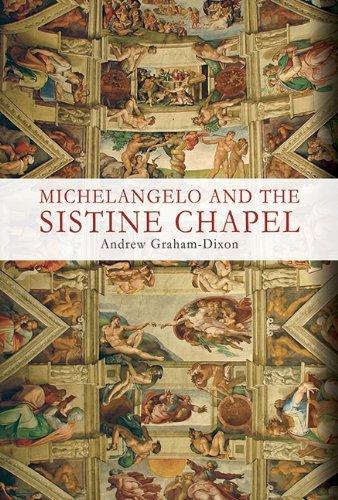 Michelangelo and the Sistine Chapel [Hardcover]: Andrew MICHELANGELO(Subject); Graham-Dixon