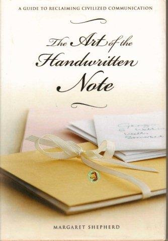 9781606710180: The Art of the Handwritten Note: A Guide to Reclaiming Civilized Communication [Hardcover]