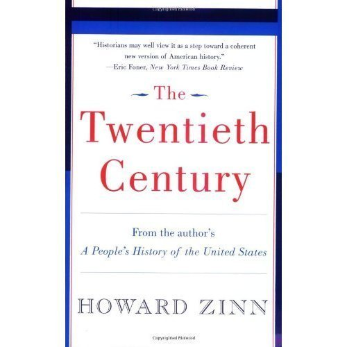 9781606710333: The Twentieth Century (From the author's A People's History of the United States)
