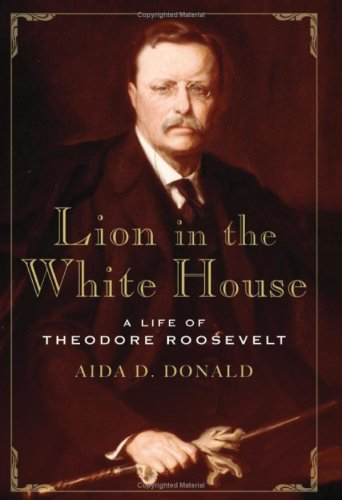9781606710364: Lion in the White House: A Life of Theodore Roosevelt