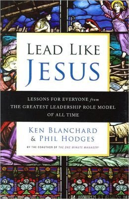 9781606710425: Lead like JESUS: Lesons for everyone from the greatest leadership role model of all time