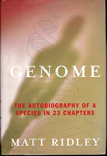 9781606710555: Genome : The Autobiography of a Species in 23 Chapters