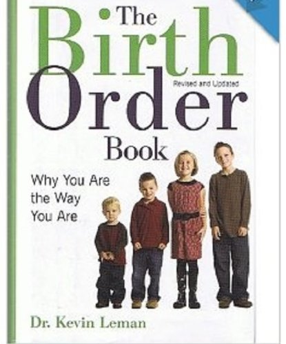 9781606710715: The Birth Order Book: Why You Are the Way You Are, Revised & Updated Edition