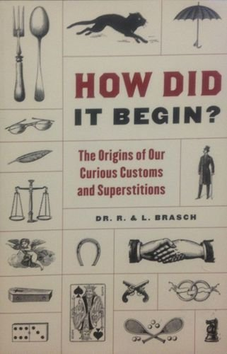 9781606710722: How Did It Begin?: The Origin of Our Curious Customs and Superstitions