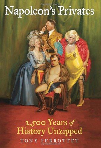 9781606710777: Napoleon's Privates: 2,500 Years of History Unzipped
