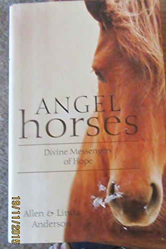 9781606711019: ANGEL HORSES: Divine Messengers of Hope