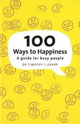 9781606711026: 100 Ways to Happiness: A Guide for Busy People