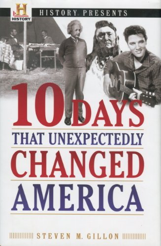 9781606711088: History Presents: 10 Days That Unexpectedly Changed America