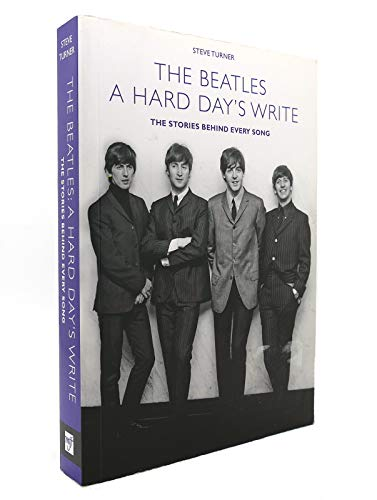 9781606711095: A Hard Day's Write: The Stories Behind Every Beatles Song