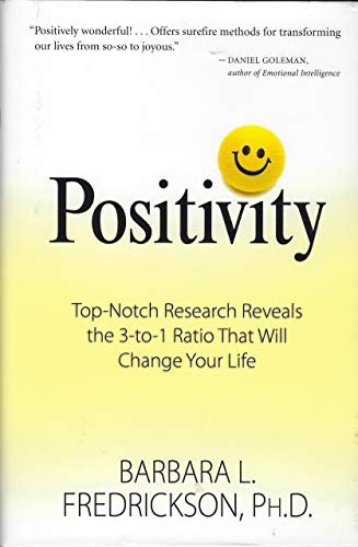 9781606711187: Positivity: Top-notch Research Reveals the 3 to 1 Ratio That Will Change Your Life