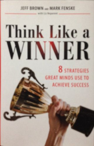 9781606711347: Think Like a Winner: 8 Strategies Great Minds Use To Achieve Success