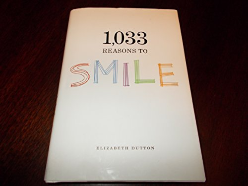 9781606711507: 1033 Reasons to Smile