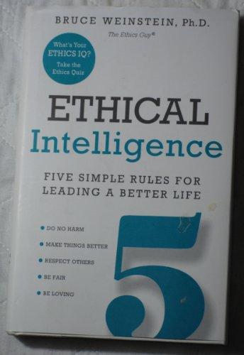 Ethical Intelligence: Bruce Weinstein