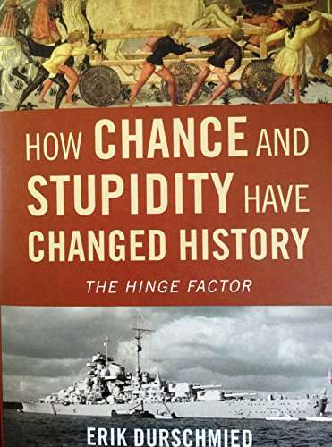 9781606711644: How Chance and Stupidity Have Changed History: The Hinge Factor