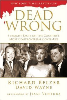 9781606711811: Dead Wrong: Straight Facts on the Country's Most Controversial Cover-ups