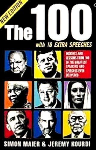 The 100: Insights and Lessons From 100 of the Greatest Speeches Ever Delivered: Simon Maier