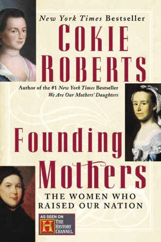 9781606711842: Founding Mothers: the Women Who Raised Our Nation