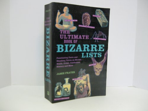 9781606711934: Listverse.com's Ultimate Book of Bizarre Lists: Fascinating Facts and Shocking Trivia on Movies, Music, Crime, Celebrities, History, and More